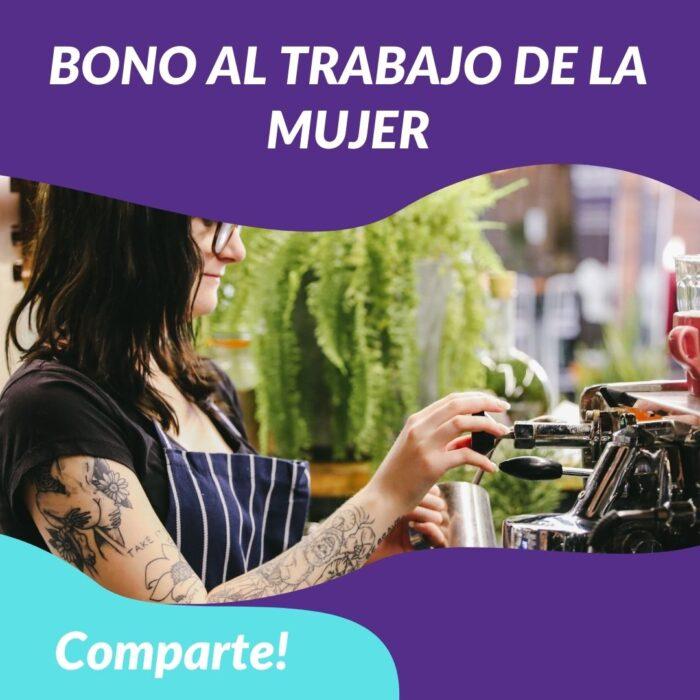 Bono al Trabajo de la Mujer (BTM)