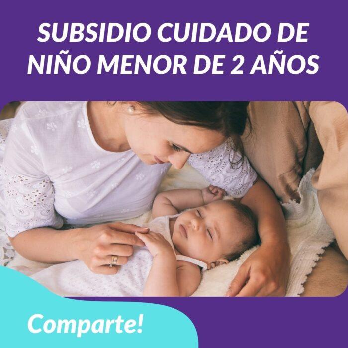 Subsidio cuidado niño menor 2 años